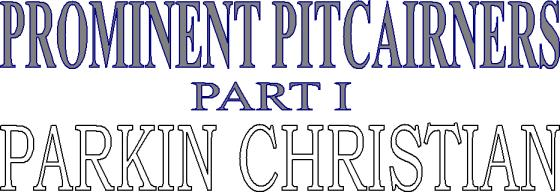 Prominent Pitcairners - Part I, Parkin Christian